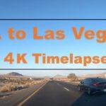 Los Angeles to Las Vegas drive Timelapse 4k ロサンゼルスからラスベガスまでのドライブをタイムラプで。